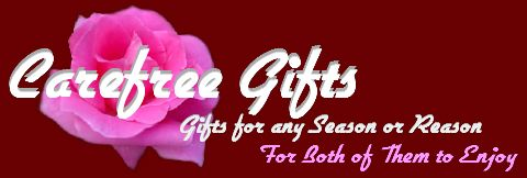 Affordable Romantic Gift s for Him or Her and many Gift Ideas for Mothers Day, Fathers Day, Grandparents Day, Christmas, Anniversary, Weddings, Wedding invitations and Personalized Greeting ideas from Care Free Gifts